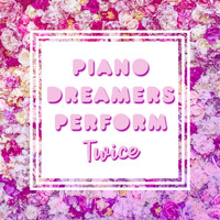 Piano Dreamers - Piano Dreamers Perform TWICE