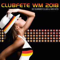Various Artists - Clubfete WM 2018: 63 Summer Club & WM Hits (Explicit)