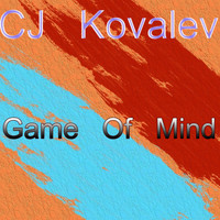 CJ Kovalev - Game Of Mind