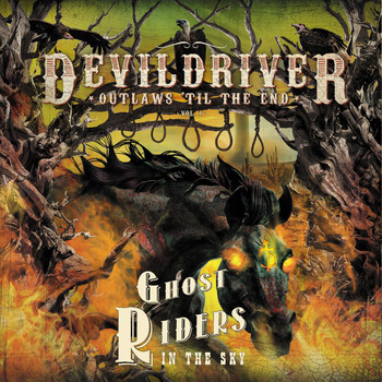 DevilDriver - Ghost Riders In The Sky
