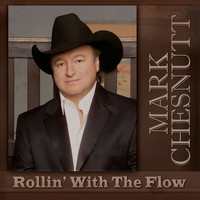 Mark Chesnutt - Rollin' with the Flow