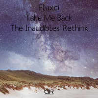 Fluxci - Take Me Back (The Inaudibles' Rethink)