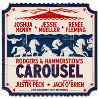 'Carousel' 2018 Broadway Cast - Rodgers & Hammerstein's Carousel (2018 Broadway Cast Recording)
