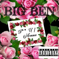 Big Ben - For U Momma (Explicit)