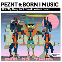 PEZNT feat. Born I Music - Doin' My Thing