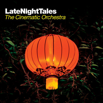 The Cinematic Orchestra - Late Night Tales: The Cinematic Orchestra