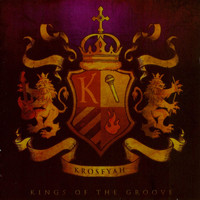 Krosfyah - Kings of the Groove