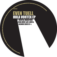 Even Tuell - Hula Vortex EP