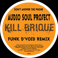 Audio Soul Project - Don't Answer the Phone