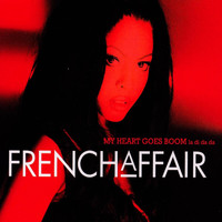 French Affair - My Heart Goes Boom (La Di da Da)