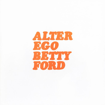 Alter Ego - Betty Ford