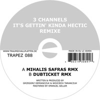 3 Channels - It's Gettin' Kinda Hectic Remixe