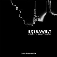 Extrawelt - Mind over Doesn't Matter