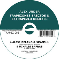 Alex Under - Trapezones Erectos & Extrapezlo Remixes