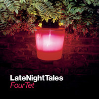 Four Tet - Late Night Tales: Four Tet