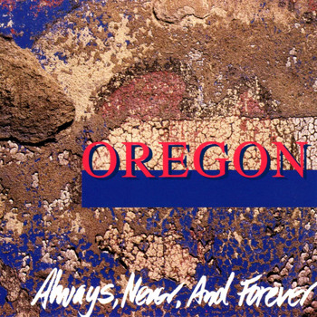 Oregon - Always, Never, And Forever