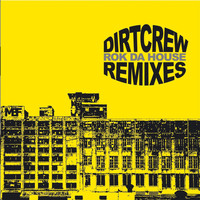 Dirt Crew - Rok da House Remixes