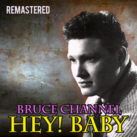 Bruce Channel - Hey! Baby (Remastered)