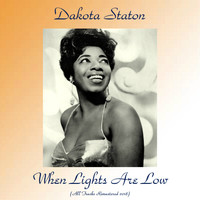 Dakota Staton - When Lights Are Low (All Tracks Remastered 2018)