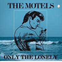 The Motels - Only the Lonely (In Concert)