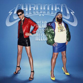 Chromeo - Head Over Heels (Explicit)