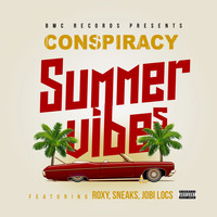 Conspiracy - Summer Vibes (feat. Roxy, Sneaks & Jobi Locs) (Explicit)