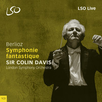 London Symphony Orchestra and Sir Colin Davis - Berlioz: Symphonie fantastique
