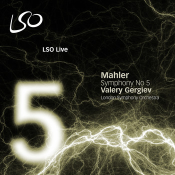 London Symphony Orchestra and Valery Gergiev - Mahler: Symphony No. 5