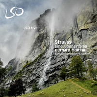 Bernard Haitink and London Symphony Orchestra - Strauss: Eine Alpensinfonie (An Alpine Symphony)