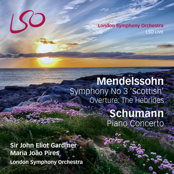 "London Symphony Orchestra, Sir John Eliot Gardiner and Maria Joao Pires - Mendelssohn: Symphony No. 3 ""Scottish"", The Hebrides Overture - Schumann: Piano Concerto"