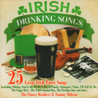 The Clancy Brothers & Tommy Makem - 25 Great Irish Drinking Songs