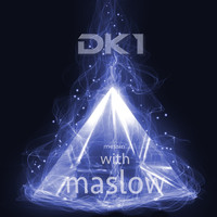 DK1 / - Messin' with Maslow