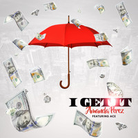 Amanda Perez - I Get It (feat. Ace) (Explicit)