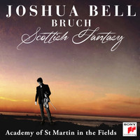 Joshua Bell - Bruch: Scottish Fantasy, Op. 46 / Violin Concerto No. 1 in G Minor, Op. 26