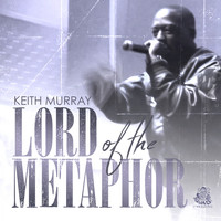 Keith Murray - Lord Of The Metaphor (Explicit)