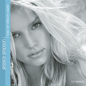 Jessica Simpson - Take My Breath Away EP
