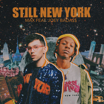 MAX & Joey Bada$$ - Still New York