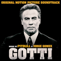 Pitbull & Jorge Gomez - Gotti (Original Motion Picture Soundtrack) (Explicit)