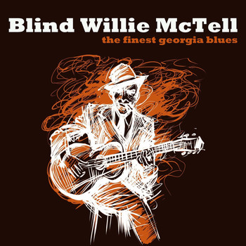 Blind Willie McTell - The Finest Georgia Blues