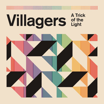 VILLAGERS - A Trick of the Light