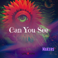 Makers - Can You See