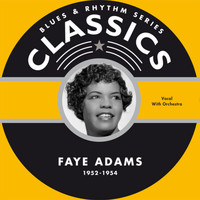 Faye Adams - Blues & Rhythm Series Classics 1952-1954