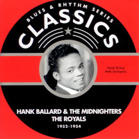 Hank Ballard - Blues & Rhythm Series Classics 1952-1954
