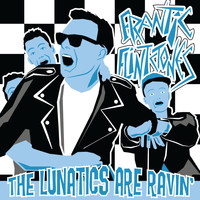 The Frantic Flintstones - The Lunatics Are Ravin'
