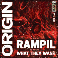 Origin - Rampil / What They Want (Explicit)
