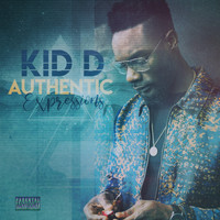KID D - Authentic Expressions (Explicit)