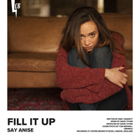 Say Anise - Fill It Up