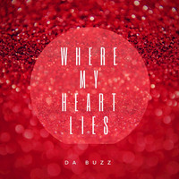 Da Buzz - Where My Heart Lies