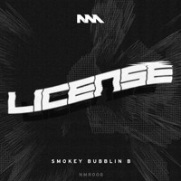 Smokey Bubblin' B - License