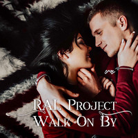 RAL Project - Walk On By